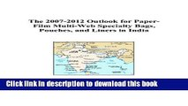 Read The 2007-2012 Outlook for Paper-Film Multi-Web Specialty Bags, Pouches, and Liners in India