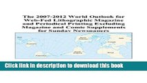 Read The 2007-2012 World Outlook for Web-Fed Lithographic Magazine and Periodical Printing