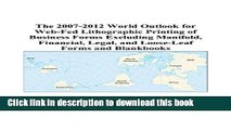 Read The 2007-2012 World Outlook for Web-Fed Lithographic Printing of Business Forms Excluding