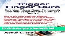 Download Books Trigger Finger Cure: A Comprehensive Guide and Toolkit for Trigger Finger, Locking