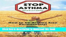 Read Books Stop Asthma Naturally: Incorporating the Buteyko Breathing Method E-Book Free