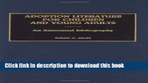 [PDF]  Adoption Literature for Children and Young Adults: An Annotated Bibliography  [Read] Online