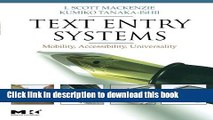 Read Text Entry Systems: Mobility, Accessibility, Universality (Morgan Kaufmann Series in