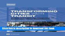 Read Transforming Cities with Transit: Transit and Land-Use Integration for Sustainable Urban