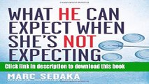 [PDF] What He Can Expect When She s Not Expecting: How to Support Your Wife, Save Your Marriage,