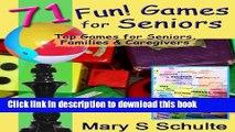 [PDF]  71 Fun Games for Seniors - Top Games for Seniors, Families   Caregivers (Fun! For Seniors)