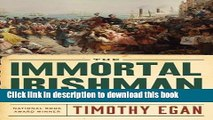 Download The Immortal Irishman: The Irish Revolutionary Who Became an American Hero PDF Online