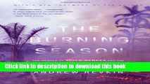 Read The Burning Season: The Murder of Chico Mendes and the Fight for the Amazon Rain Forest PDF