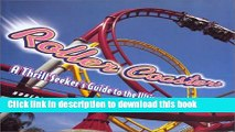 Read Roller Coasters: A Thrill-Seekers Guide to the Ultimate Scream Machines  Ebook Free
