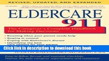 Read Eldercare 911: The Caregiver s Complete Handbook for Making Decisions (Revised, Updated and
