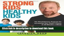 Read Strong Kids, Healthy Kids: The Revolutionary Program for Increasing Your Child s Fitness in
