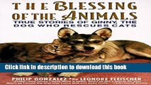 [PDF] The Blessing of the Animals: True Stories of Ginny, the Dog Who Rescues Cats [Read] Online