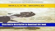 [PDF] Wally s World: Life with Wally the Wonder Dog [Read] Full Ebook