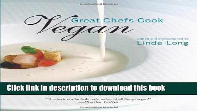 Read Great Chefs Cook Vegan Ebook Free