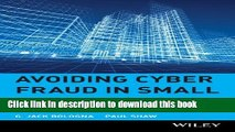 Read Books Avoiding Cyber Fraud in Small Businesses: What Auditors and Owners Need to Know ebook