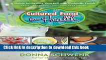 Read Cultured Food for Health: A Guide to Healing Yourself with Probiotic Foods Kefir * Kombucha *