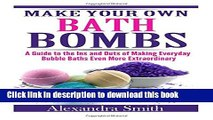 Read Make Your Own Bath Bombs: A Guide to the Ins and Outs of Making Everyday Bubble Ebook Online