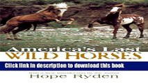 [PDF] America s Last Wild Horses: The Classic Study of the Mustangs--Their Pivotal Role in the
