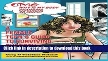 Download OMG Why is My Body Changing So Much?: A Female Teen s Guide to Surviving Puberty (OMG