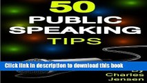 Read Book Public Speaking: 50 Public Speaking Tips (Public Speaking Secrets, Public Speaking