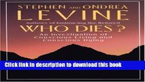 Read Book Who Dies?: An Investigation of Conscious Living and Conscious Dying PDF Free