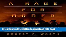 Read Book A Rage for Order: The Middle East in Turmoil, from Tahrir Square to ISIS PDF Free
