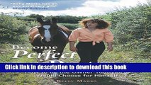 [PDF] Become Perfect Partners: How to Be the Owner Your Horse Would Choose for Himself [Download]