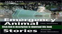 [PDF]  Emergency Animal Rescue Stories: One Woman's Dedication to Saving Animals from Disasters