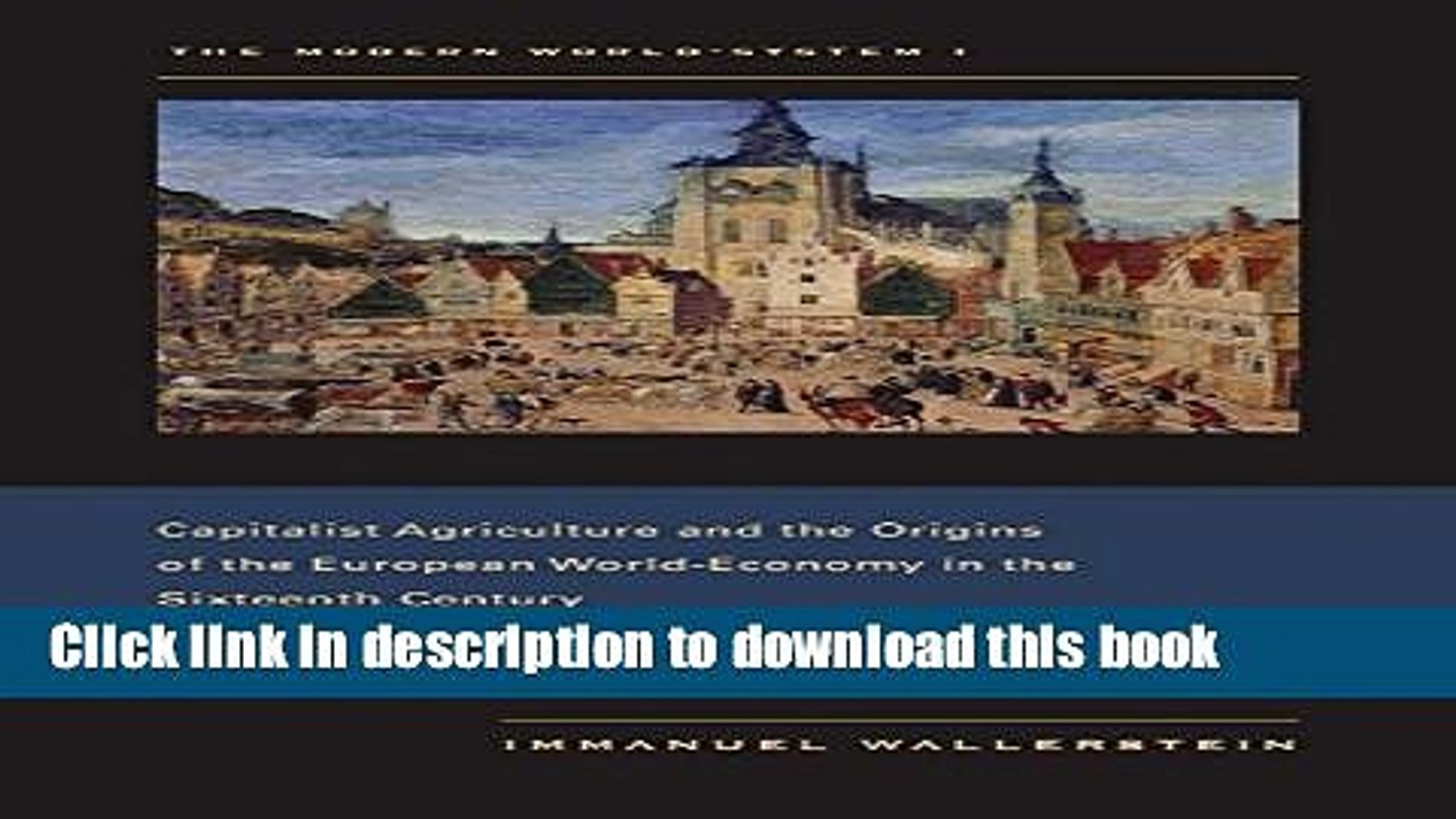Read Books The Modern World-System I: Capitalist Agriculture and the Origins of the European