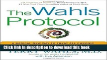 Read The Wahls Protocol: A Radical New Way to Treat All Chronic Autoimmune Conditions Using Paleo