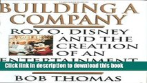 Read Books Building a Company: Roy O. Disney and the Creation of an Entertainment Empires E-Book