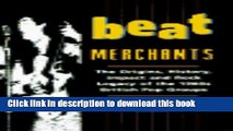 Read Beat Merchants: The Origins, History, Impact and Rock Legacy of the 1960s British Pop Groups