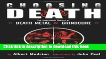 Download Book Choosing Death: The Improbable History of Death Metal and Grindcore PDF Online