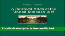 Read A Railroad Atlas of the United States in 1946: Volume 1: The Mid-Atlantic States (Creating
