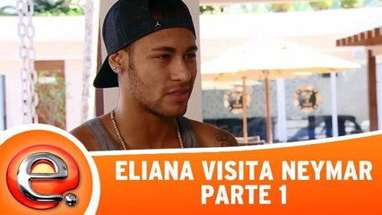 Eliana visita Neymar - Parte 1