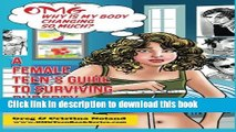 Read OMG Why is My Body Changing So Much?: A Female Teen s Guide to Surviving Puberty (OMG Teen
