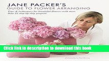 Read Jane Packer s Guide to Flower Arranging: Easy Techniques for Fabulous Arranging Ebook Online