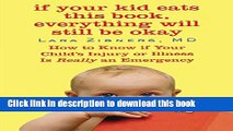 Download If Your Kid Eats This Book, Everything Will Still Be Okay: How  to Know if Your Child s