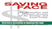 Read Books Saving Face: An Alternative and Personal Account of the Savings   Loan Crisis ebook