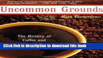 Read Books Uncommon Grounds: The History Of Coffee And How It Transformed Our World ebook textbooks