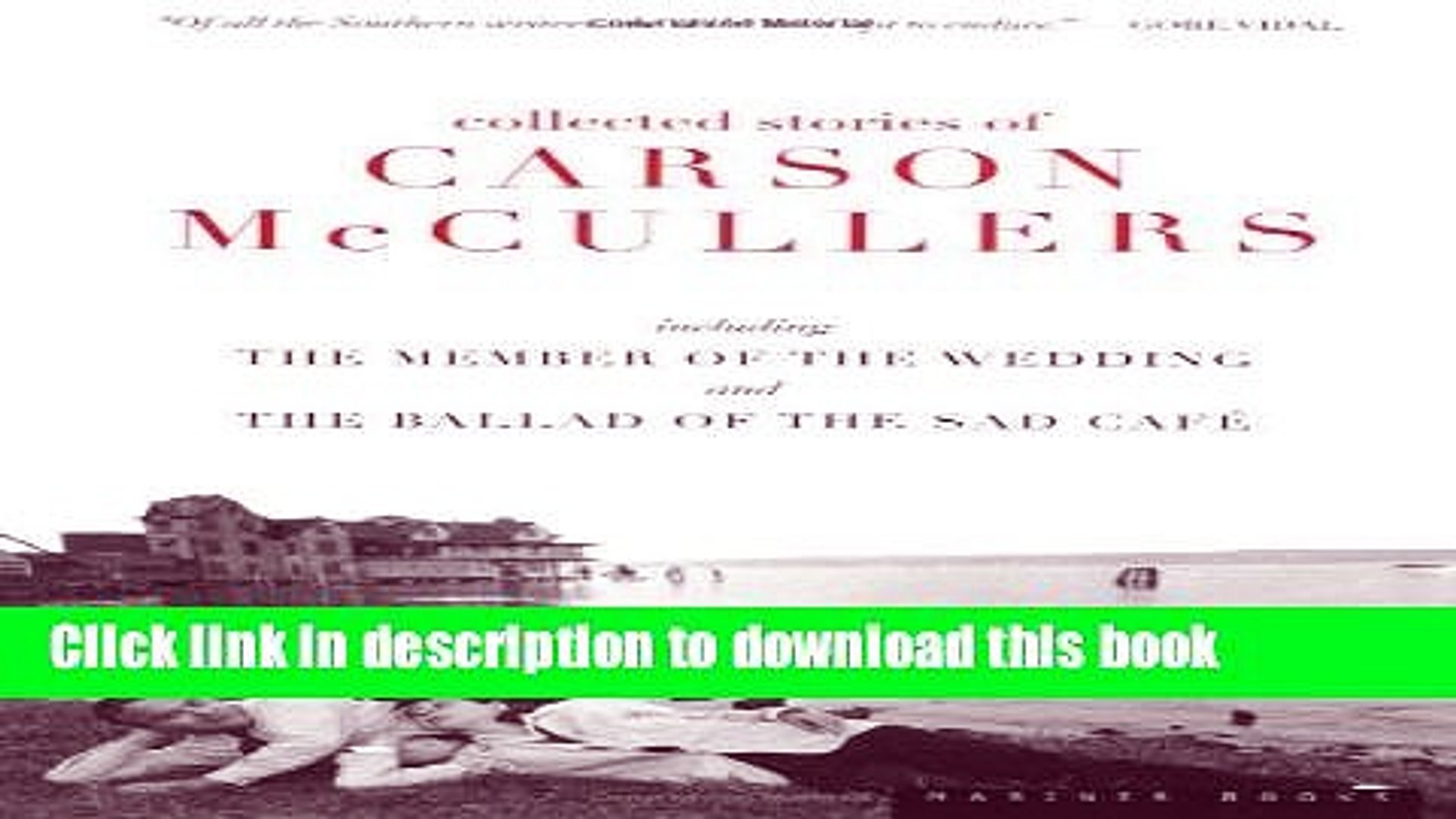 Read Collected Stories of Carson McCullers, including The Member of the Wedding and The Ballad of