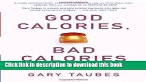 Read Good Calories, Bad Calories: Fats, Carbs, and the Controversial Science of Diet and Health