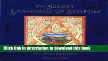 Read Secret Language of Symbols: A Visual Key to Symbols and Their Meaning ebook textbooks