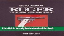 Read Encyclopedia of Ruger Semi-Automatic Rimfire Pistols, 1949-1992 Ebook Free