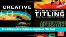 Read Creative Motion Graphic Titling for Film, Video, and the Web: Dynamic Motion Graphic Title