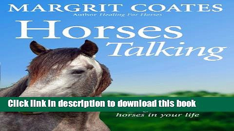 [PDF] Horses Talking: How to share healing messages with the horses in your life [Read] Online