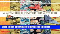 Read Japanese Paper Crafting: Create 17 Paper Craft Projects   Make your own Beautiful Washi Paper