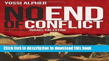 PDF No End of Conflict: Rethinking Israel-Palestine Free Books