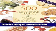 Download 500 Low-Carb Recipes: 500 Recipes, from Snacks to Dessert, That the Whole Family Will