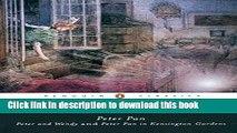 Read Peter Pan: Peter and Wendy and Peter Pan in Kensington Gardens  PDF Online